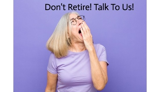 You're not ready for Retirement Right!